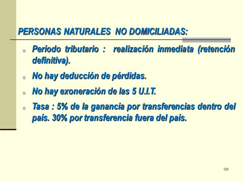 PERSONAS NATURALES NO DOMICILIADAS: