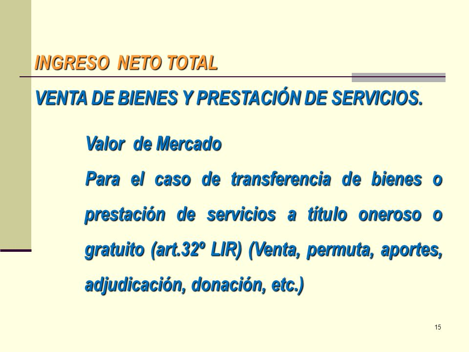 INGRESO NETO TOTAL VENTA DE BIENES Y PRESTACIÓN DE SERVICIOS. Valor de Mercado.