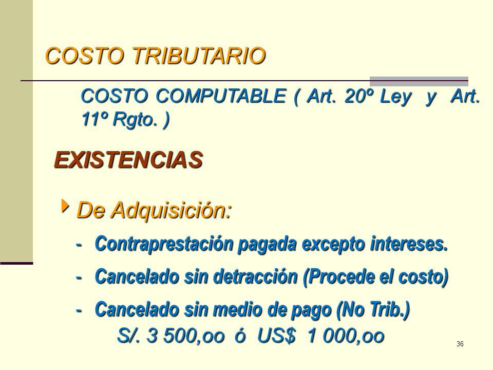 COSTO TRIBUTARIO EXISTENCIAS De Adquisición: