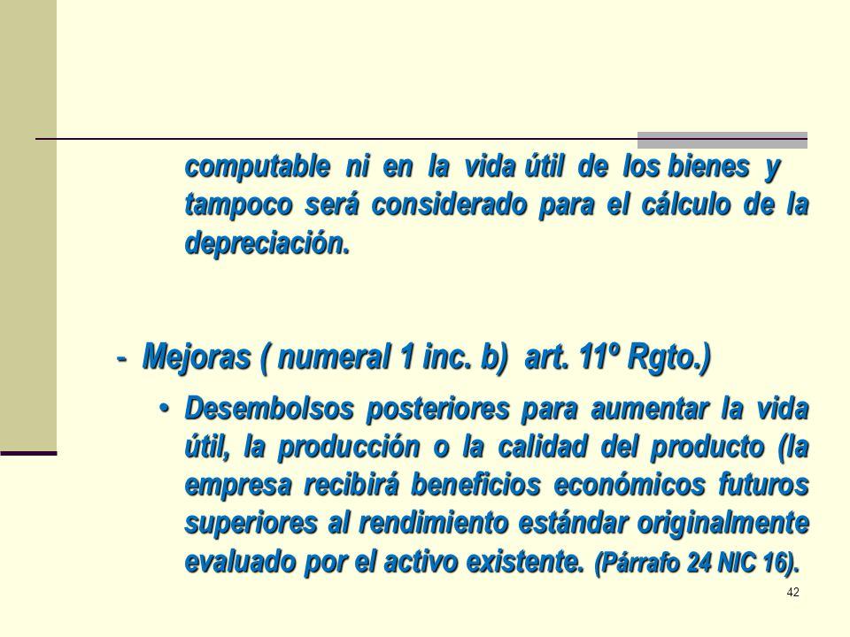 Mejoras ( numeral 1 inc. b) art. 11º Rgto.)