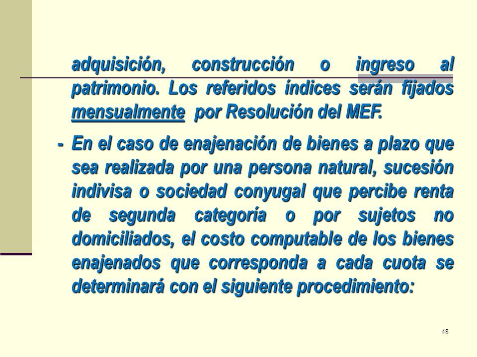 adquisición, construcción o ingreso al patrimonio