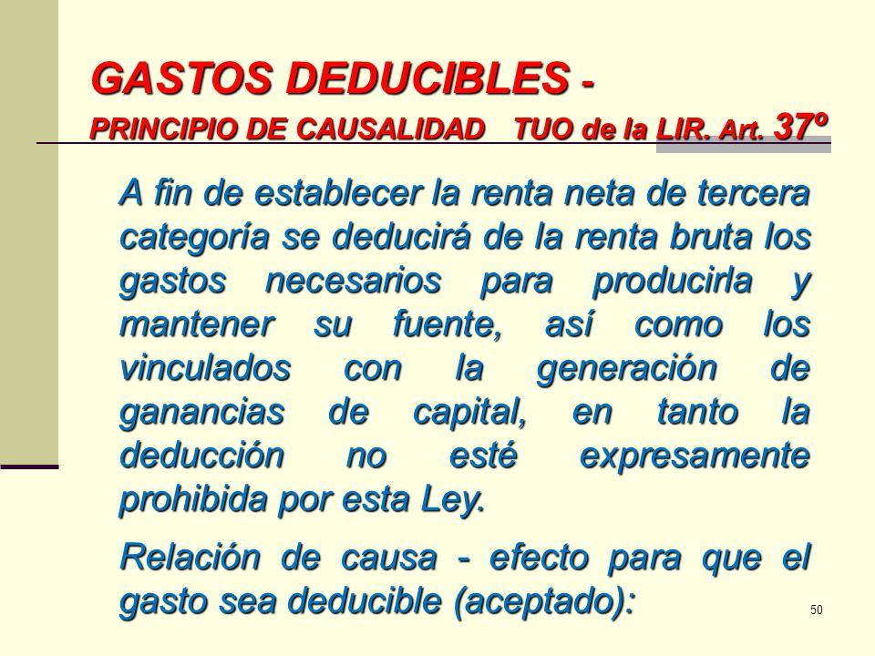 GASTOS DEDUCIBLES - PRINCIPIO DE CAUSALIDAD TUO de la LIR. Art. 37º.
