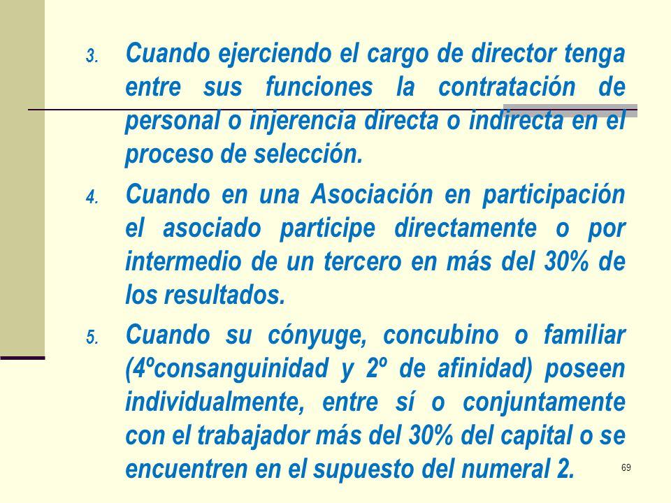 Cuando ejerciendo el cargo de director tenga entre sus funciones la contratación de personal o injerencia directa o indirecta en el proceso de selección.