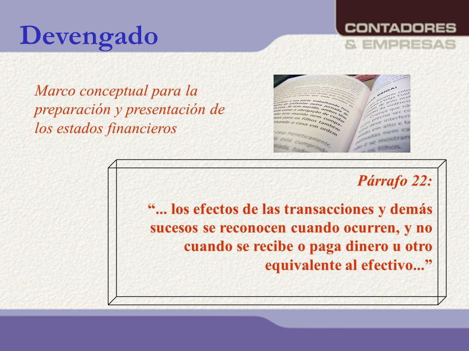 Devengado Marco conceptual para la preparación y presentación de los estados financieros. Párrafo 22: