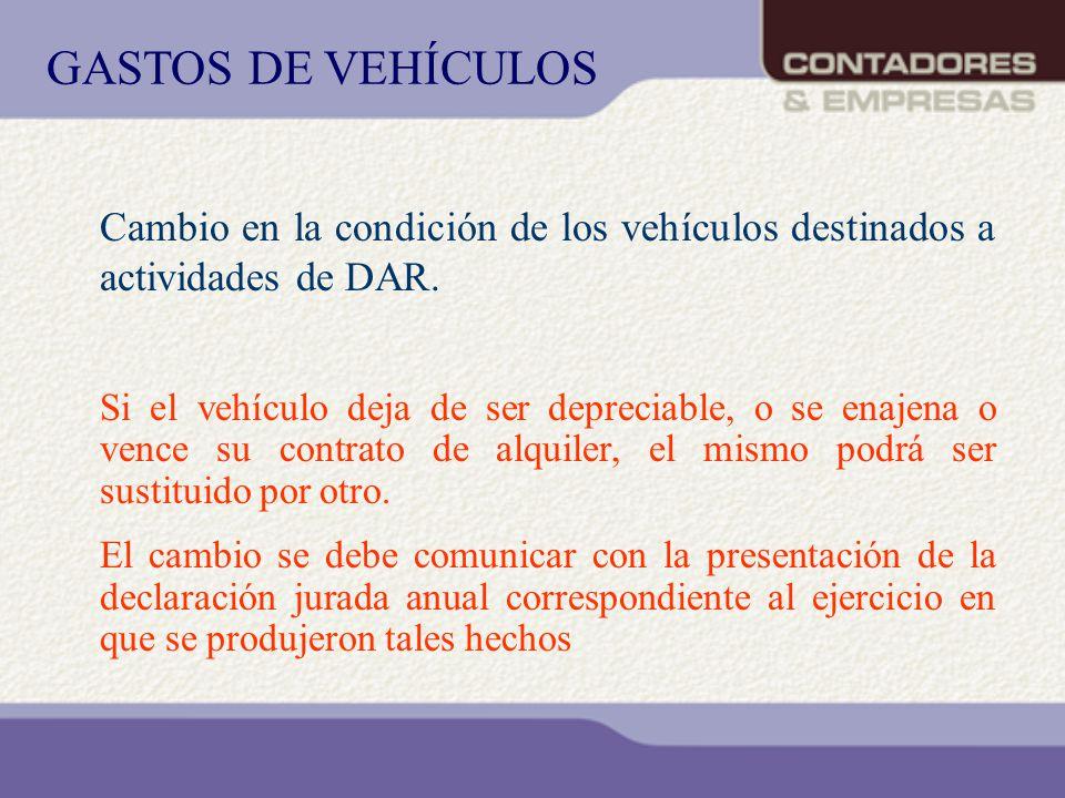 GASTOS DE VEHÍCULOS Cambio en la condición de los vehículos destinados a actividades de DAR.