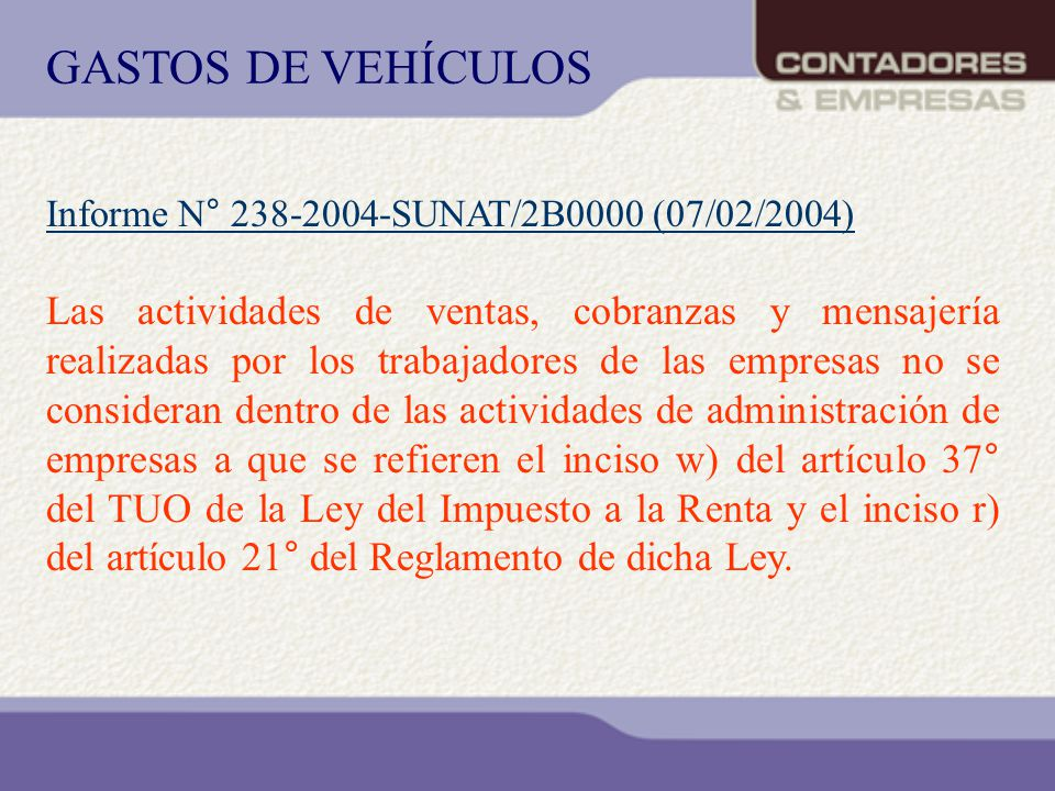 GASTOS DE VEHÍCULOS Informe N° 238-2004-SUNAT/2B0000 (07/02/2004)