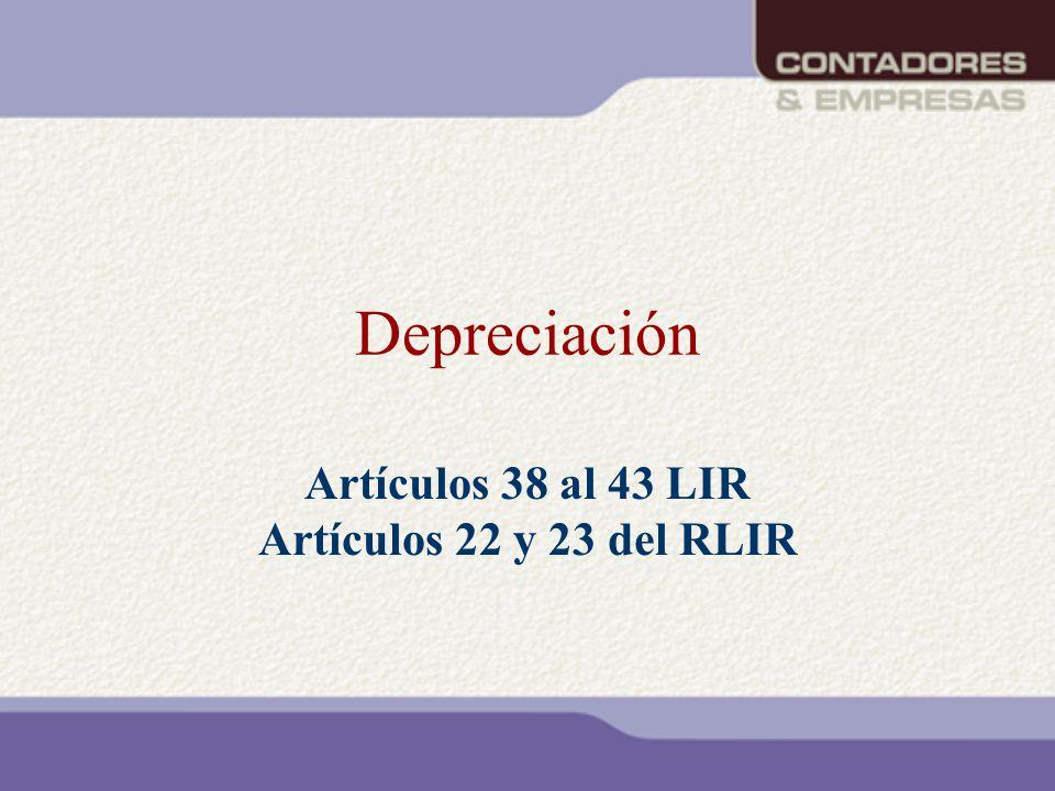 Artículos 38 al 43 LIR Artículos 22 y 23 del RLIR