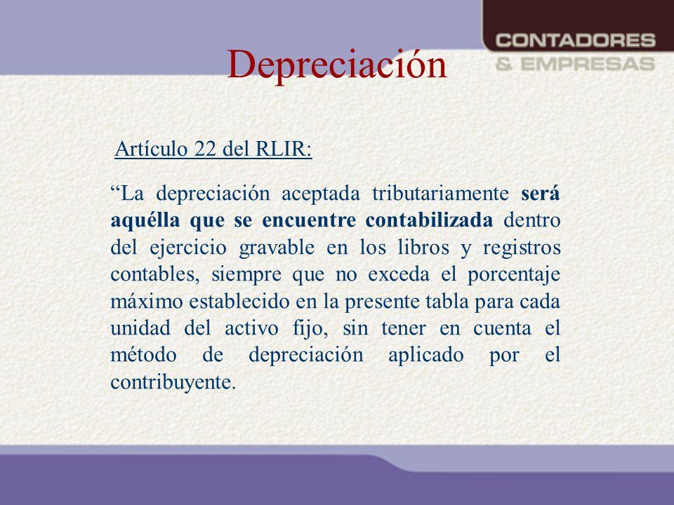 Depreciación Artículo 22 del RLIR: