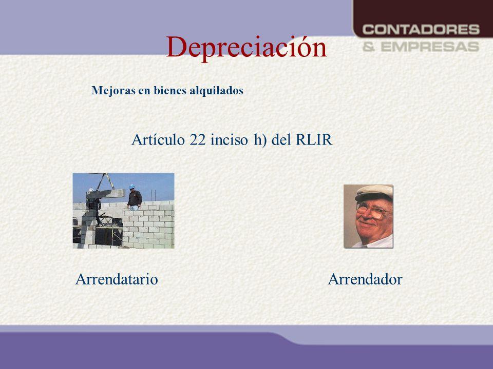 Depreciación Artículo 22 inciso h) del RLIR Arrendatario Arrendador