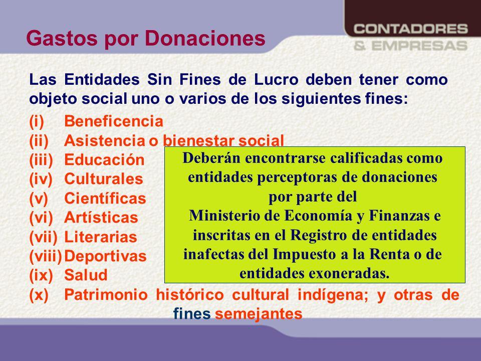 Gastos por Donaciones Las Entidades Sin Fines de Lucro deben tener como objeto social uno o varios de los siguientes fines: