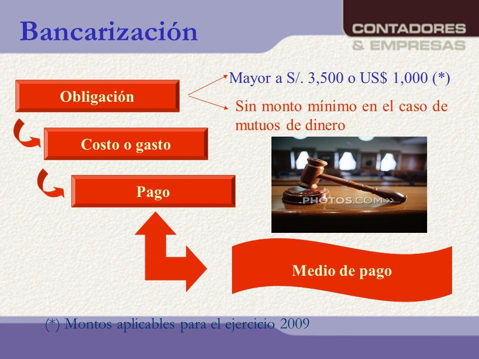 Bancarización Mayor a S/. 3,500 o US$ 1,000 (*) Obligación