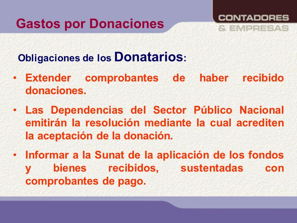 Gastos por Donaciones Obligaciones de los Donatarios: Extender comprobantes de haber recibido donaciones.