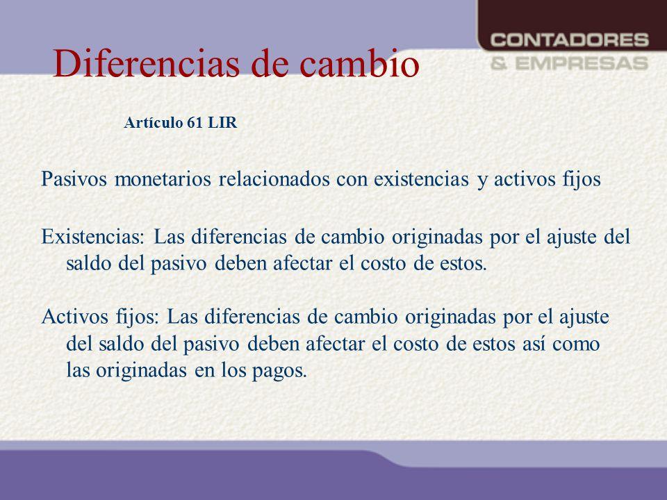 Diferencias de cambio Artículo 61 LIR. Pasivos monetarios relacionados con existencias y activos fijos.