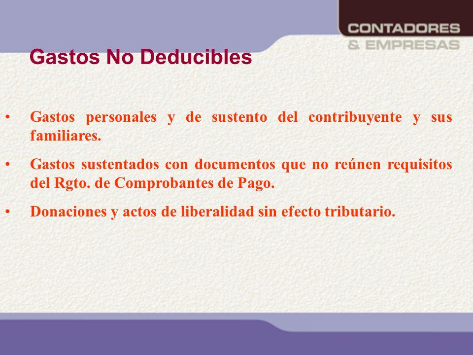 Gastos No Deducibles Gastos personales y de sustento del contribuyente y sus familiares.