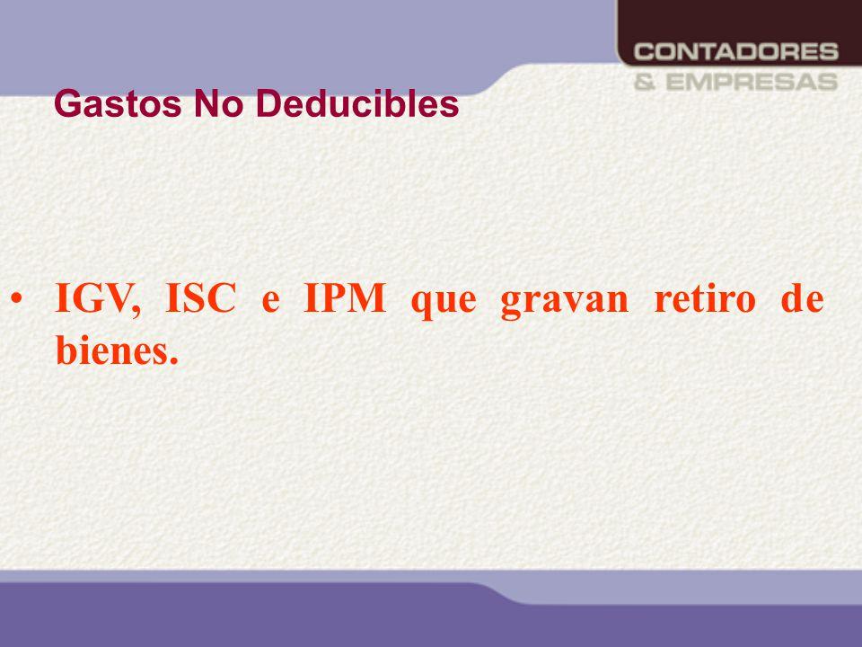 IGV, ISC e IPM que gravan retiro de bienes.