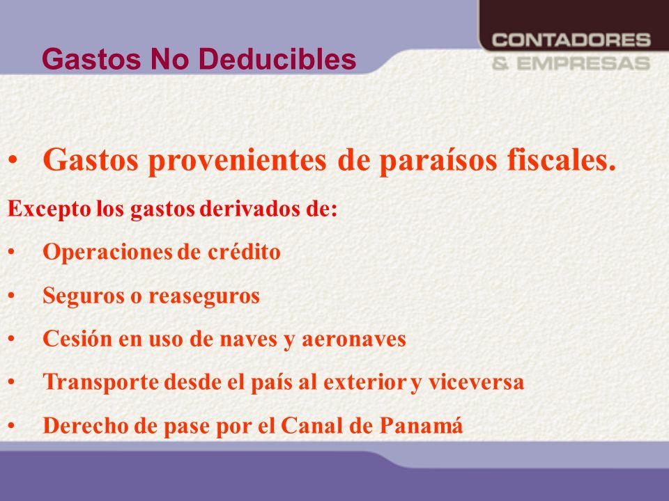 Gastos provenientes de paraísos fiscales.