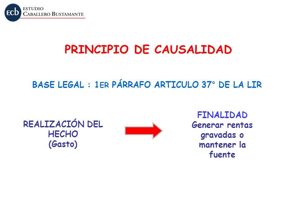 PRINCIPIO DE CAUSALIDAD Generar rentas gravadas o