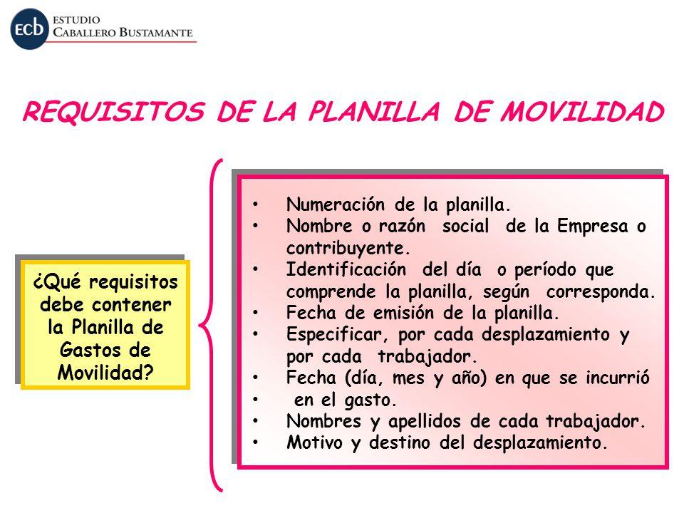 ¿Qué requisitos debe contener la Planilla de Gastos de Movilidad