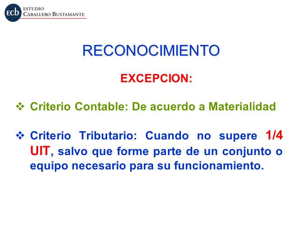 RECONOCIMIENTO EXCEPCION: Criterio Contable: De acuerdo a Materialidad