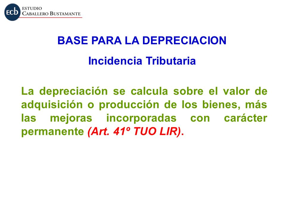 BASE PARA LA DEPRECIACION Incidencia Tributaria