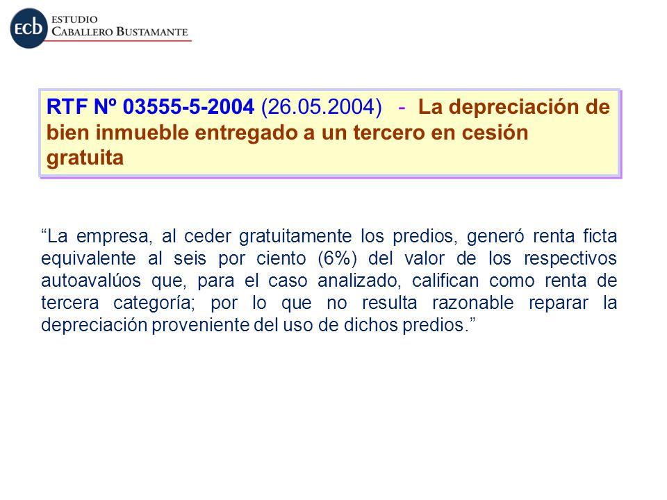 RTF Nº 03555-5-2004 (26.05.2004) - La depreciación de bien inmueble entregado a un tercero en cesión gratuita