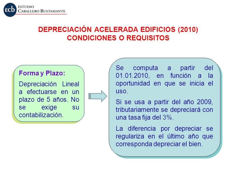 DEPRECIACIÓN ACELERADA EDIFICIOS (2010) CONDICIONES O REQUISITOS
