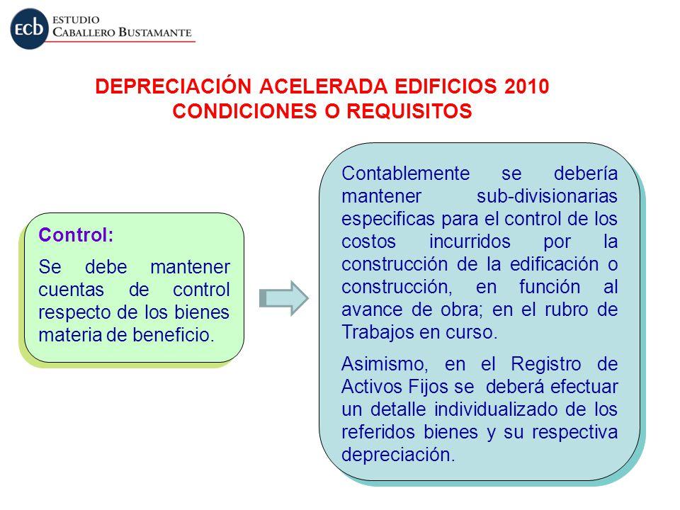 DEPRECIACIÓN ACELERADA EDIFICIOS 2010 CONDICIONES O REQUISITOS