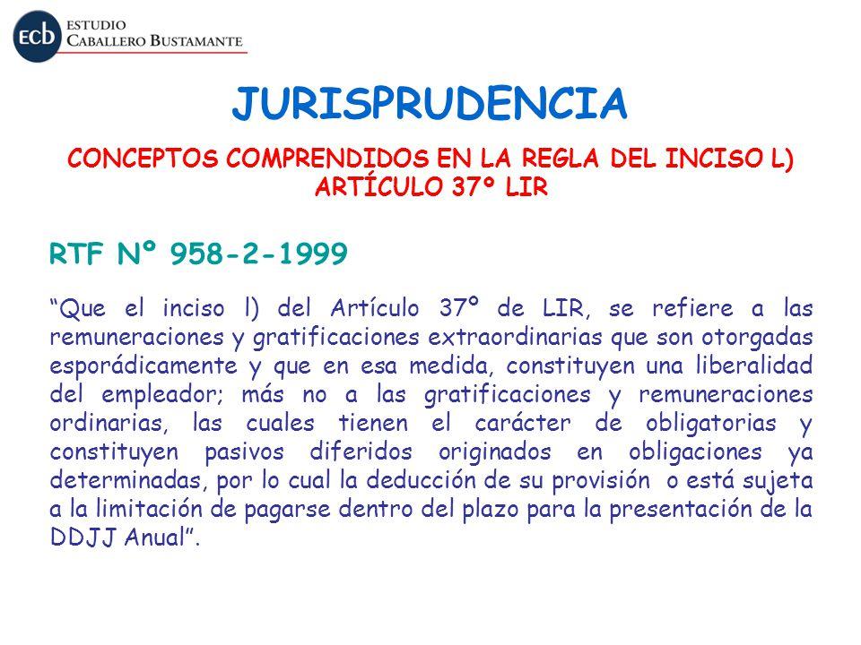 JURISPRUDENCIA > CONCEPTOS COMPRENDIDOS EN LA REGLA DEL INCISO L) ARTÍCULO 37º LIR