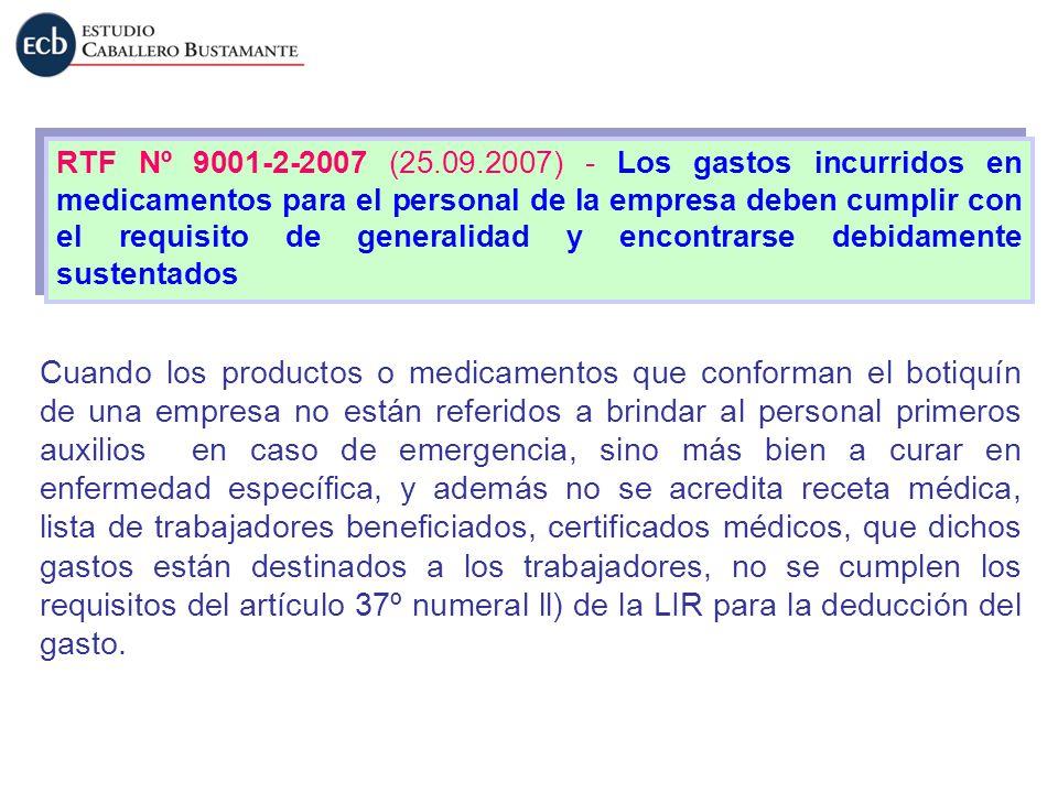 RTF Nº 9001-2-2007 (25.09.2007) - Los gastos incurridos en medicamentos para el personal de la empresa deben cumplir con el requisito de generalidad y encontrarse debidamente sustentados