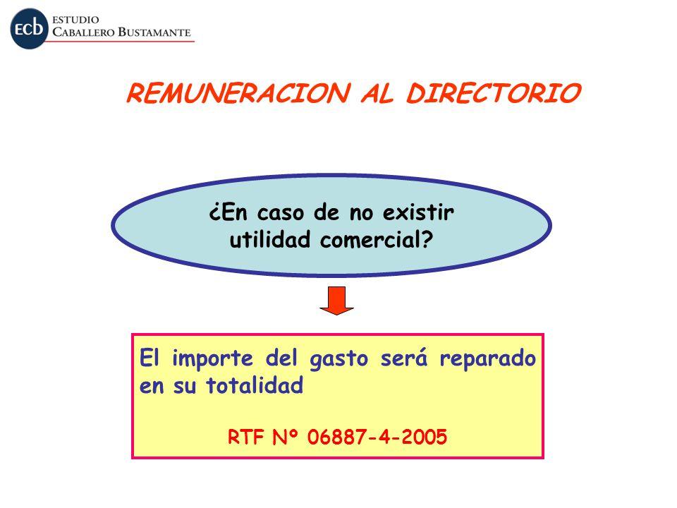REMUNERACION AL DIRECTORIO ¿En caso de no existir utilidad comercial