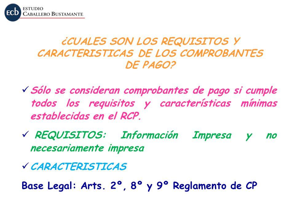 ¿CUALES SON LOS REQUISITOS Y CARACTERISTICAS DE LOS COMPROBANTES DE PAGO