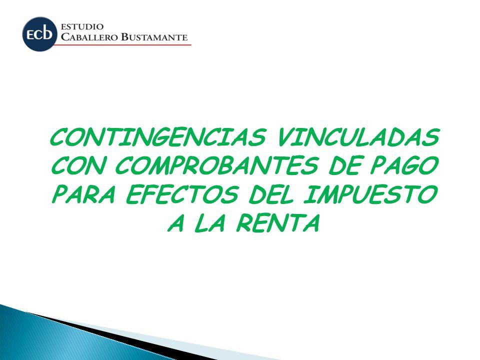 CONTINGENCIAS VINCULADAS CON COMPROBANTES DE PAGO PARA EFECTOS DEL IMPUESTO A LA RENTA