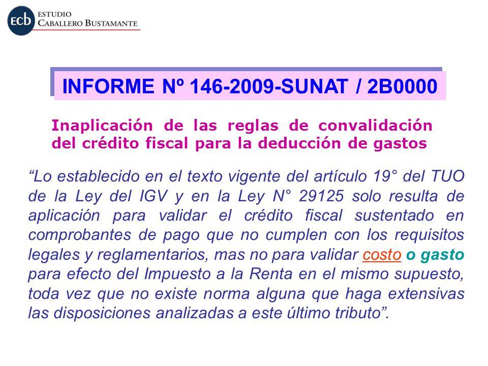 INFORME Nº 146-2009-SUNAT / 2B0000 Inaplicación de las reglas de convalidación del crédito fiscal para la deducción de gastos.