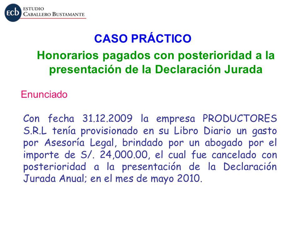 CASO PRÁCTICO Honorarios pagados con posterioridad a la presentación de la Declaración Jurada. Enunciado.