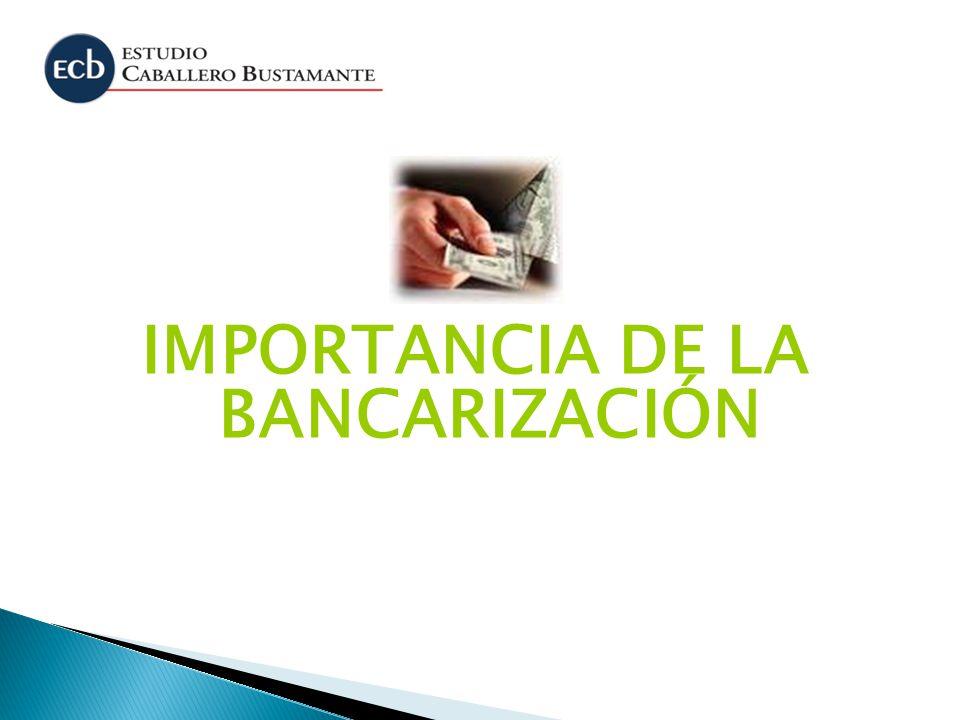 IMPORTANCIA DE LA BANCARIZACIÓN
