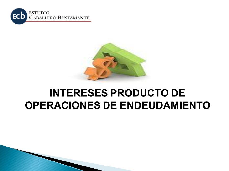 INTERESES PRODUCTO DE OPERACIONES DE ENDEUDAMIENTO