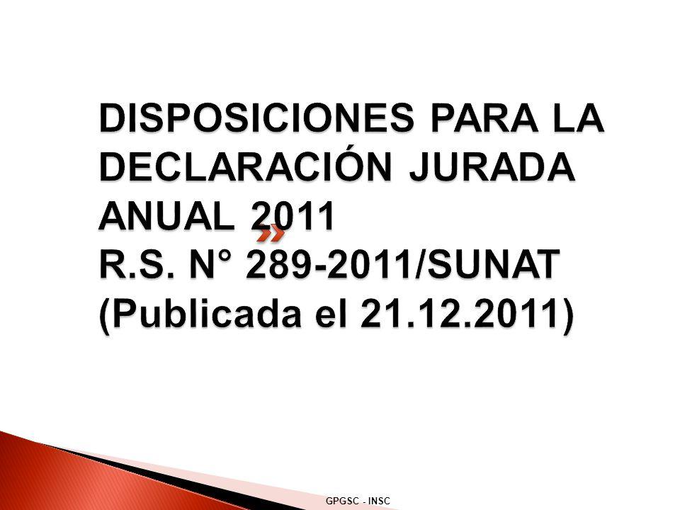 DISPOSICIONES PARA LA DECLARACIÓN JURADA ANUAL 2011 R. S