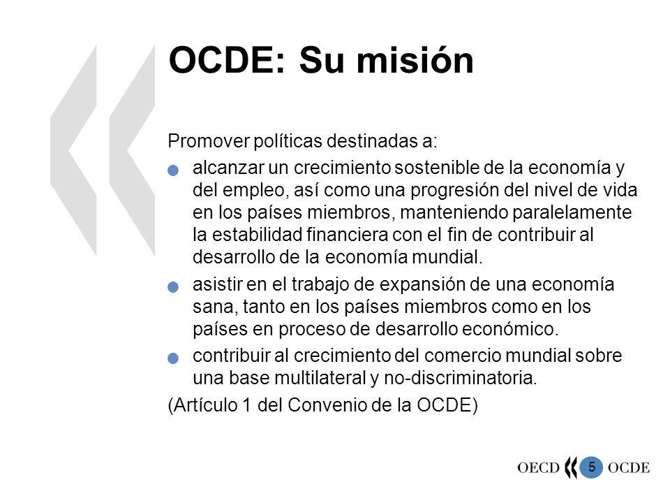 OCDE: Su misión Promover políticas destinadas a: