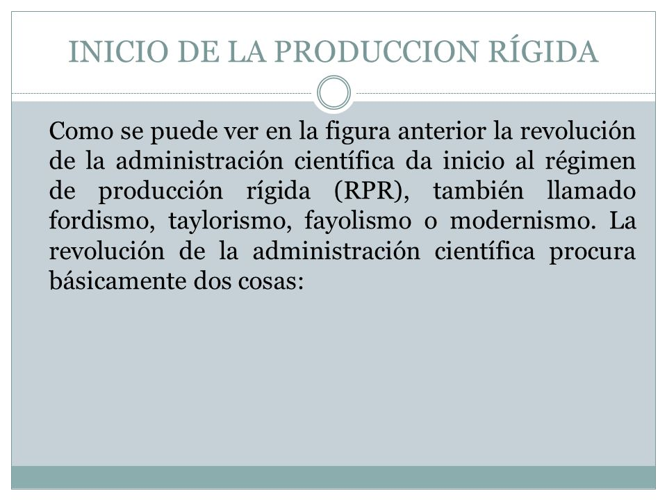 INICIO DE LA PRODUCCION RÍGIDA