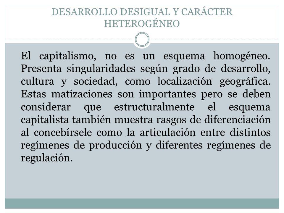 DESARROLLO DESIGUAL Y CARÁCTER HETEROGÉNEO