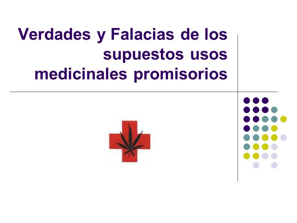 Verdades y Falacias de los supuestos usos medicinales promisorios