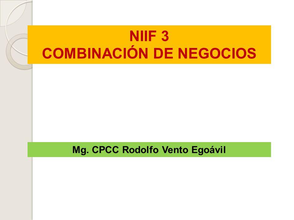 COMBINACIÓN DE NEGOCIOS Mg. CPCC Rodolfo Vento Egoávil