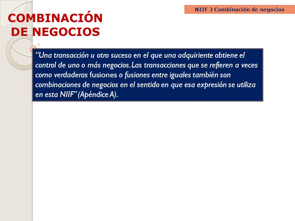 NIIF 3 Combinación de negocios COMBINACIÓN DE NEGOCIOS