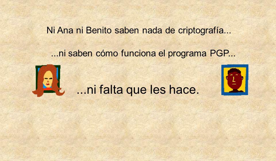 Ni Ana ni Benito saben nada de criptografía...