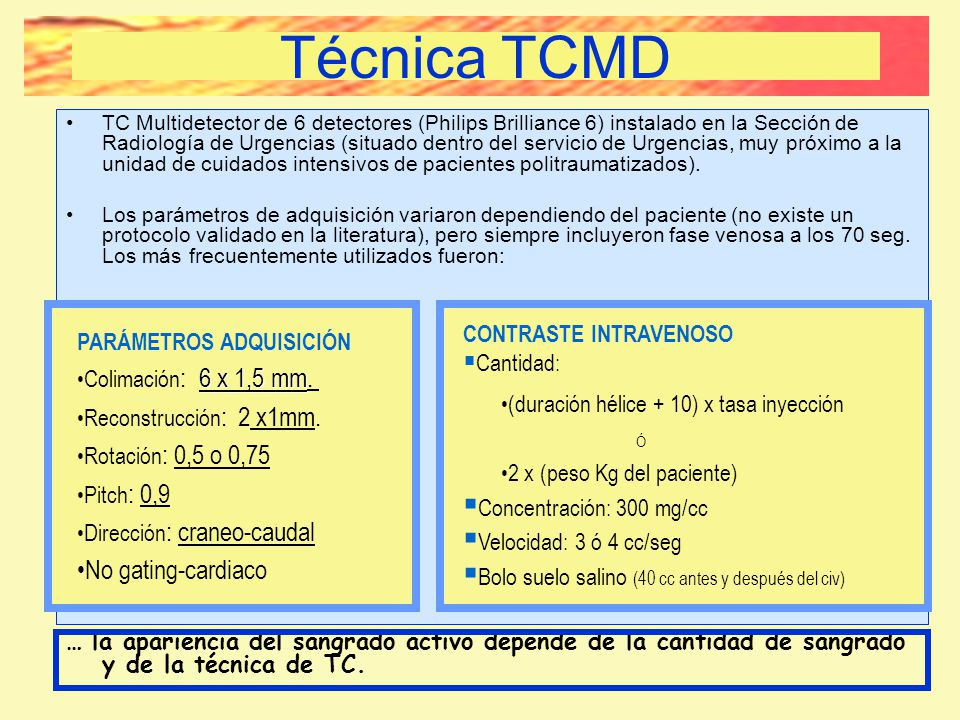 Técnica TCMD Técnica TCMD No gating-cardiaco PARÁMETROS ADQUISICIÓN