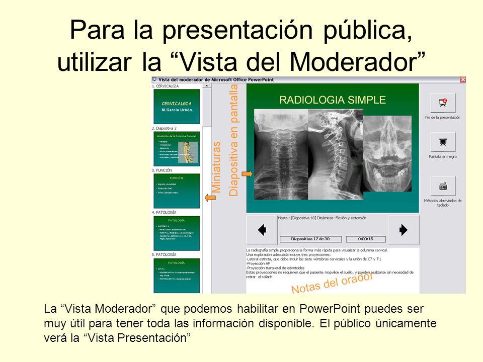 Para la presentación pública, utilizar la Vista del Moderador