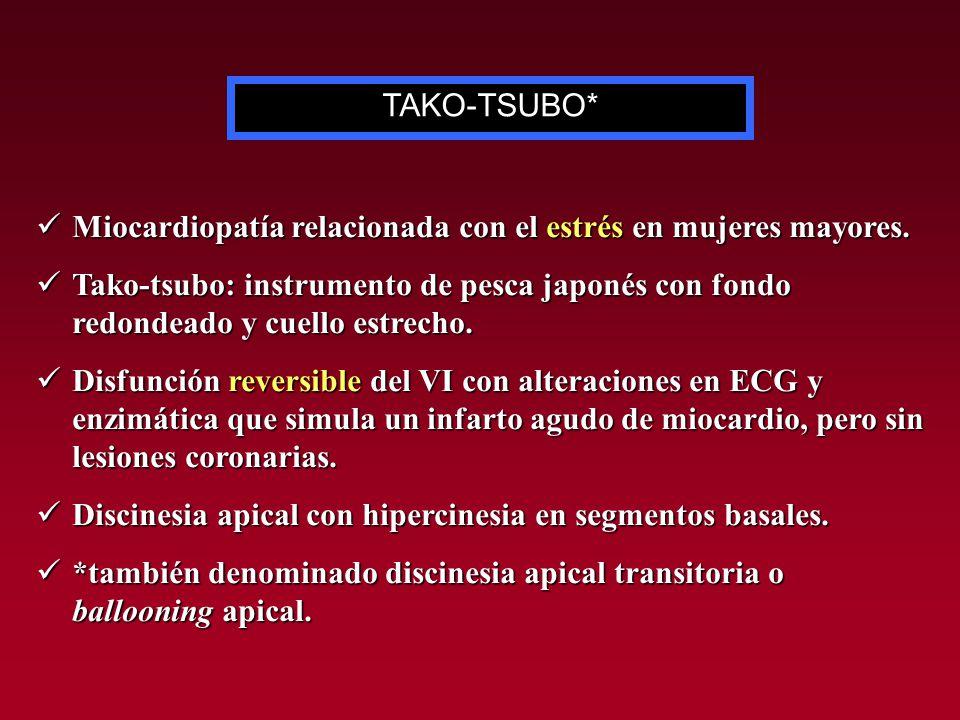 TAKO-TSUBO* Miocardiopatía relacionada con el estrés en mujeres mayores.