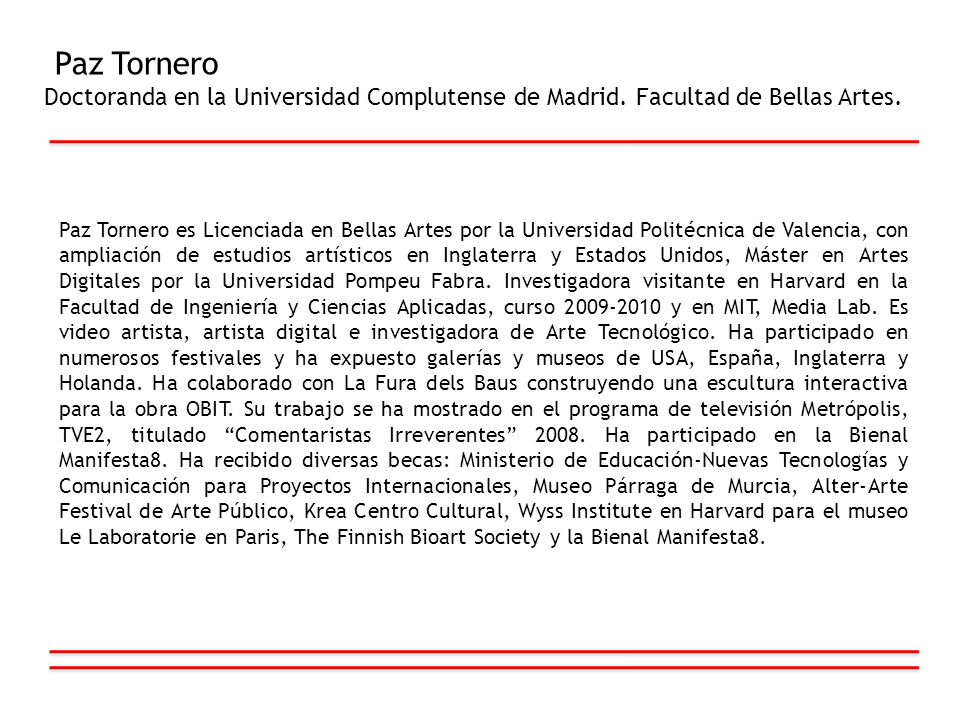 Paz Tornero Doctoranda en la Universidad Complutense de Madrid. Facultad de Bellas Artes.