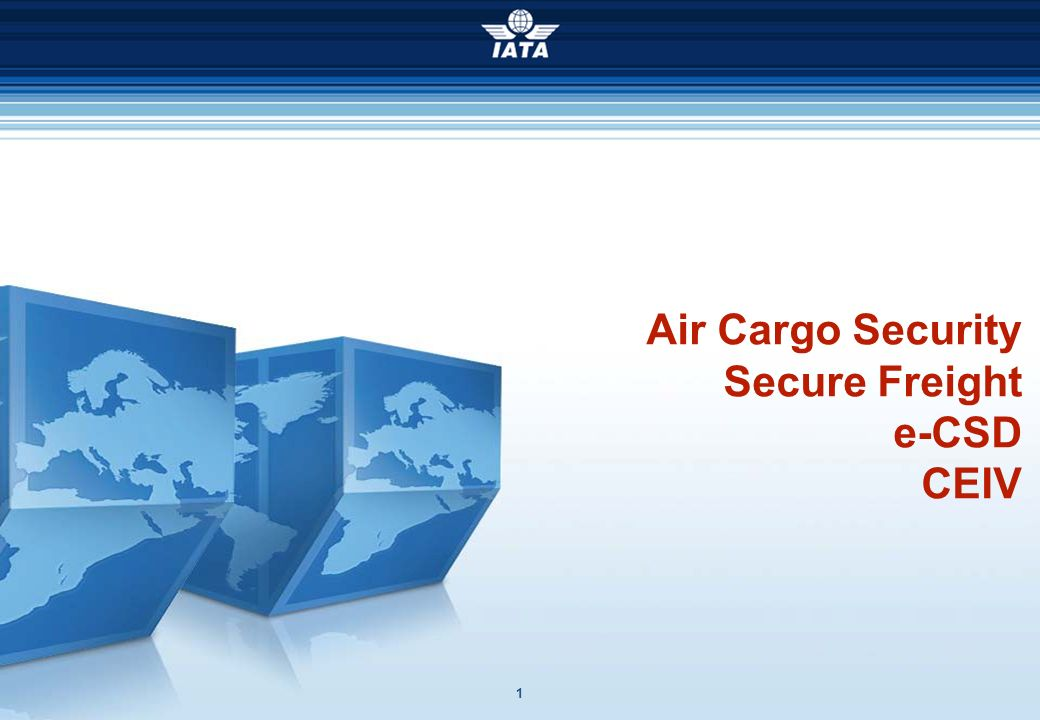 Air Cargo Security Secure Freight e-CSD CEIV 1