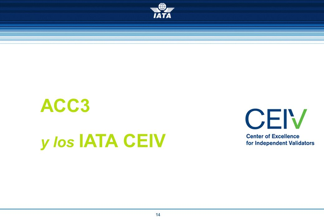 ACC3 y los IATA CEIV. Inconsistent security regulatory environment with limited international recognition.